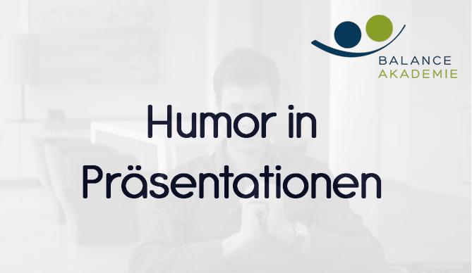 Humor in Präsentationen - Präsentationscoaching